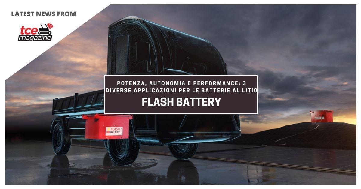 TCE Flash Battery potenza autonomia performance 3 applicazioni batterie litio