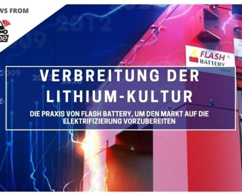 Verbreitung der Lithium-Kultur, Die Praxis von Flash Battery