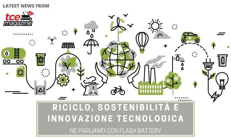 tce riciclo sostenibilità e innovazione tecnologica flash battery