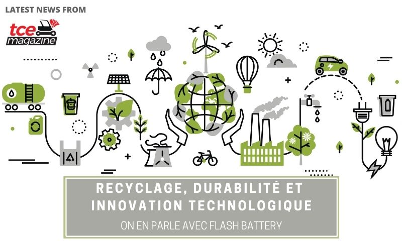 tce recyclage durabilite innovation flash battery