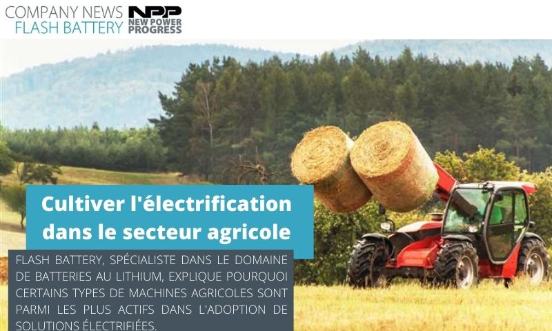 new power progress flash battery cultiver electrification agricole